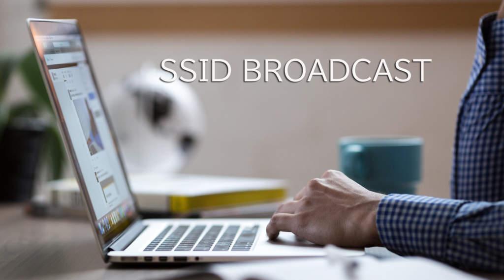 SSIDブロードキャスト