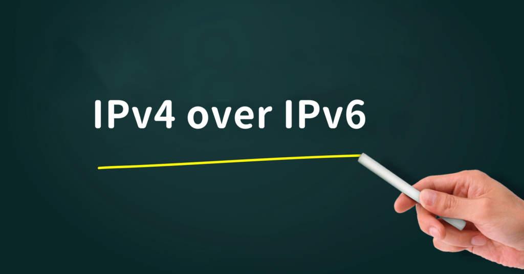 IPv4 over IPv6とは